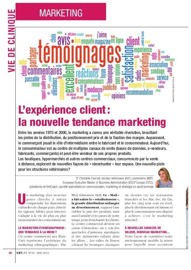 36MARKETINGVIEDECLINIQUEL'expérience client:la nouvelle tendance marketingUn marketing d'un nouveaugenre cherche à mieuxc...