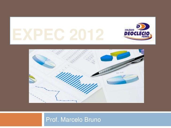 EXPEC 2012   Prof. Marcelo Bruno