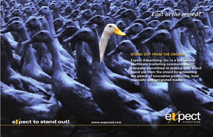 Lost in the crowd?                                               STAND OUT FROM THE CROWD                                 ...