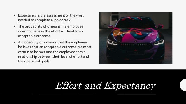 PERFORMANCE AND INSTRUMENTALITY Will high performance lead to the reward?