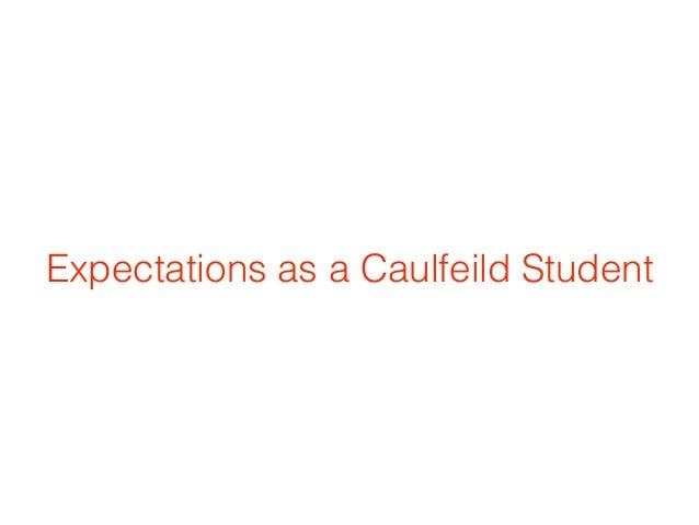 Expectations as a Caulfeild Student