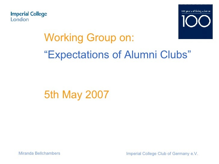 """Working Group on: """" Expectations of Alumni Clubs""""  5th May 2007"""
