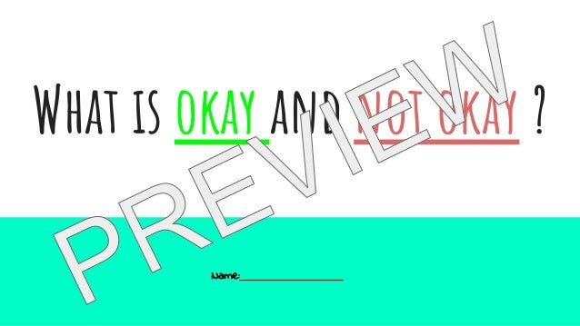 What is okay and not okay ? Name: ______________