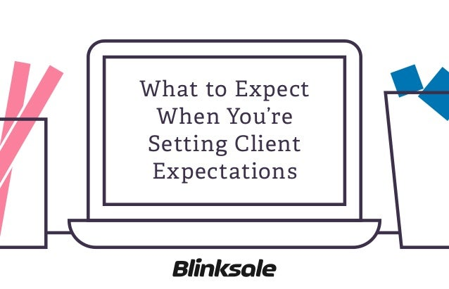 What to Expect When You're Setting Client Expectations