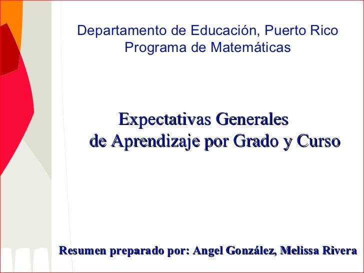 Departamento de Educación, Puerto Rico Programa de Matemáticas Expectativas Generales   de Aprendizaje por Grado y Curso R...