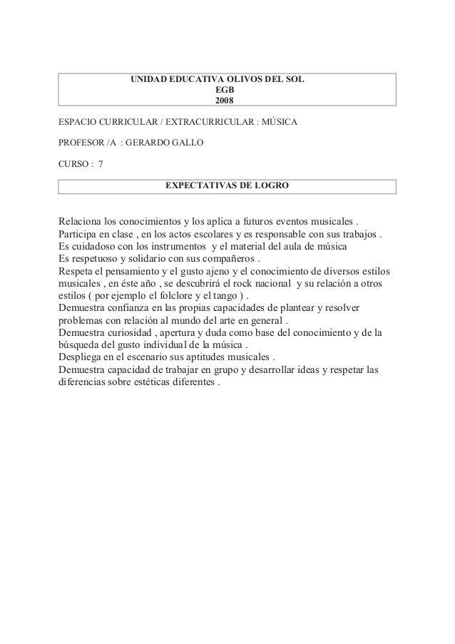 UNIDAD EDUCATIVA OLIVOS DEL SOL EGB 2008 ESPACIO CURRICULAR / EXTRACURRICULAR : MÚSICA PROFESOR /A : GERARDO GALLO CURSO :...