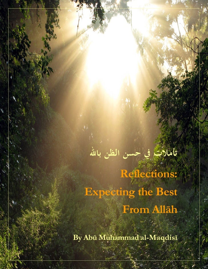 Reflections:   Expecting the Best          From Allāh  By Abū Muhammad al-Maqdisī