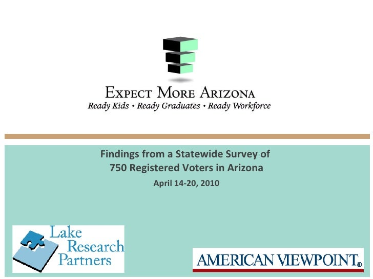 Findings from a Statewide Survey of  750 Registered Voters in Arizona   April 14-20, 2010