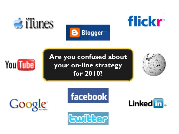 Are you confused about  your on-line strategy        for 2010?