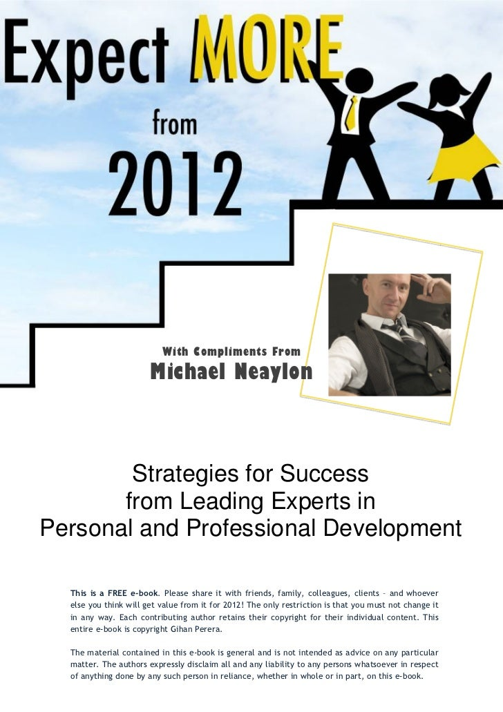 With Compliments From                       Michael Neaylon        Strategies for Success       from Leading Experts inPer...