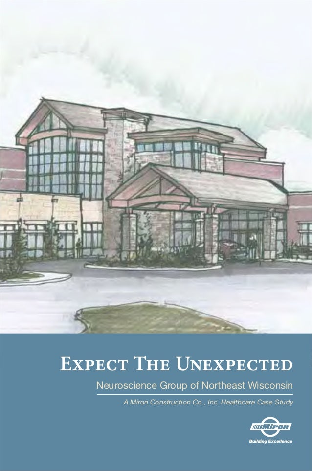 Expect The Unexpected   Neuroscience Group of Northeast Wisconsin        A Miron Construction Co., Inc. Healthcare Case St...