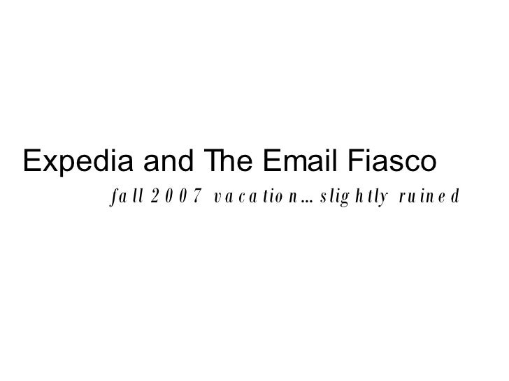 Expedia and The Email Fiasco fall 2007 vacation…slightly ruined