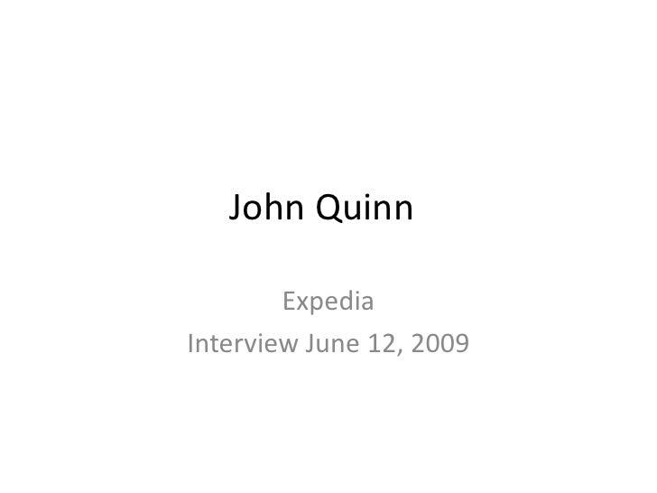 John Quinn<br />Expedia<br />Interview June 12, 2009<br />