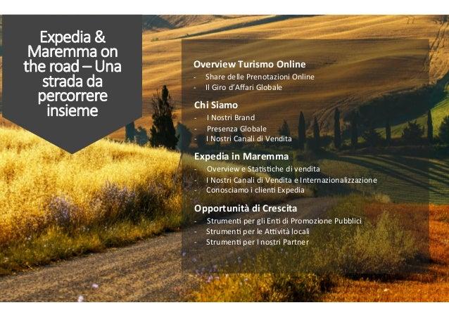 Expedia &  Maremma on  the road – Una  strada da  percorrere  insieme  Chi  Siamo     -‐        ...