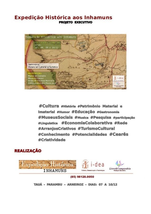 Expedição Histórica aos Inhamuns PROJETO EXECUTIVO #Cultura #História #Patrimônio Material e Imaterial #Humor #Educação #G...