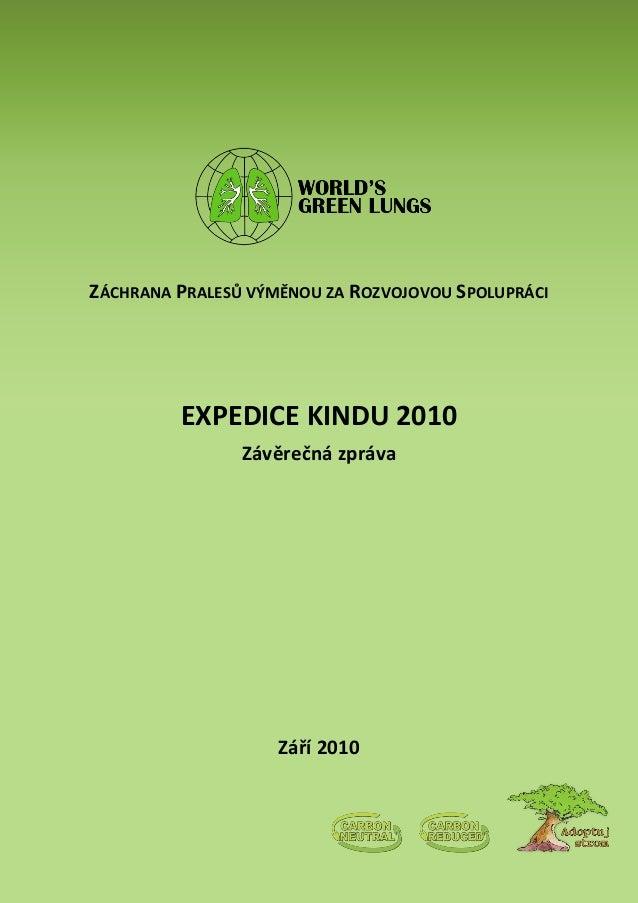 ZÁCHRANA PRALESŮ VÝMĚNOU ZA ROZVOJOVOU SPOLUPRÁCI EXPEDICE KINDU 2010 Závěrečná zpráva Září 2010