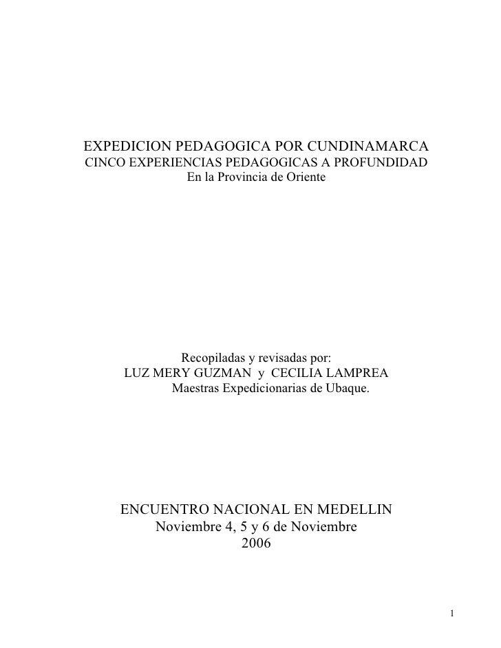 EXPEDICION PEDAGOGICA POR CUNDINAMARCA CINCO EXPERIENCIAS PEDAGOGICAS A PROFUNDIDAD              En la Provincia de Orient...
