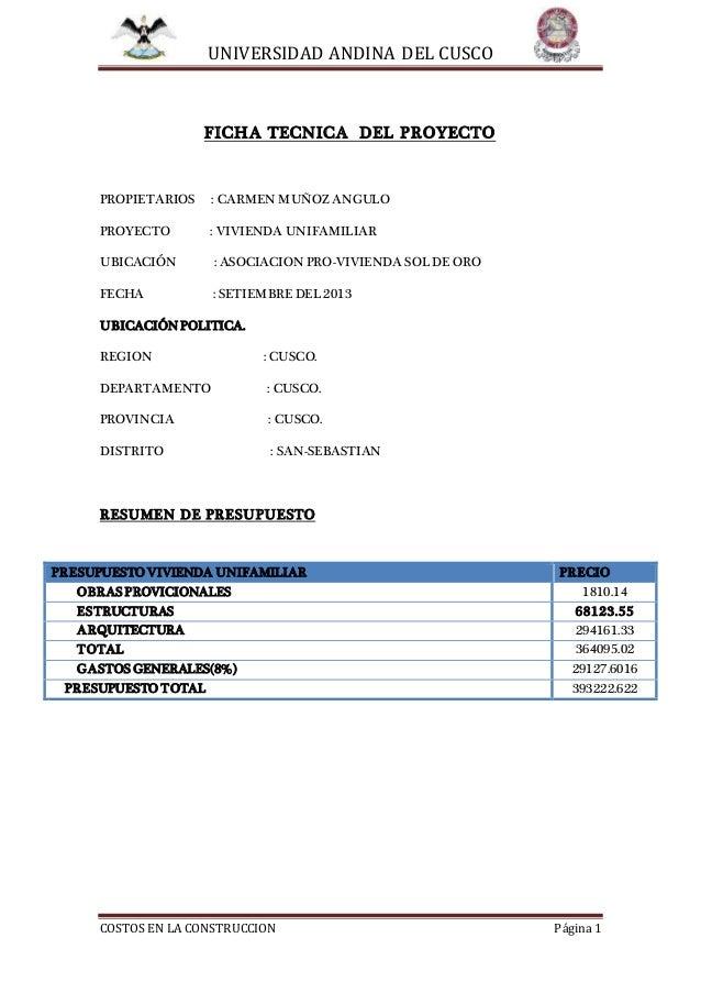 UNIVERSIDAD ANDINA DEL CUSCO COSTOS EN LA CONSTRUCCION Página 1 FICHA TECNICA DEL PROYECTO PROPIETARIOS : CARMEN MUÑOZ ANG...