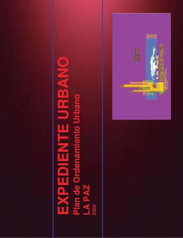 EXPEDIENTEURBANO PlandeOrdenamientoUrbano LAPAZ 2002
