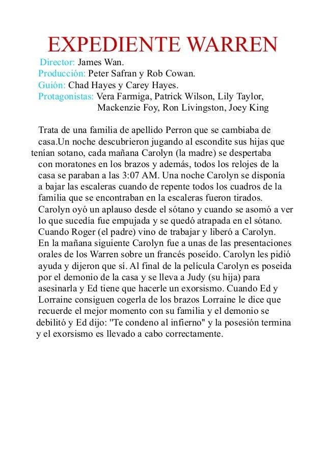 EXPEDIENTE WARREN Director: James Wan. Producción: Peter Safran y Rob Cowan. Guión: Chad Hayes y Carey Hayes. Protagonista...