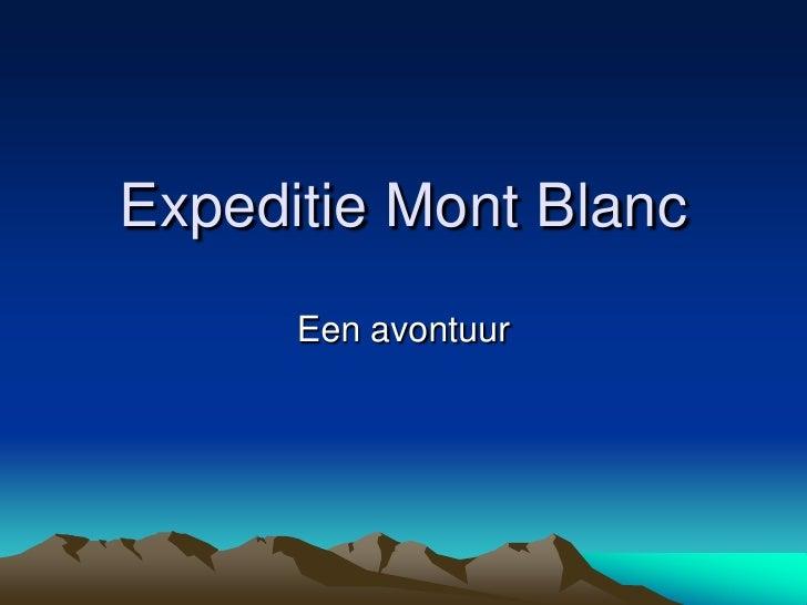 Expeditie Mont Blanc<br />Een avontuur<br />