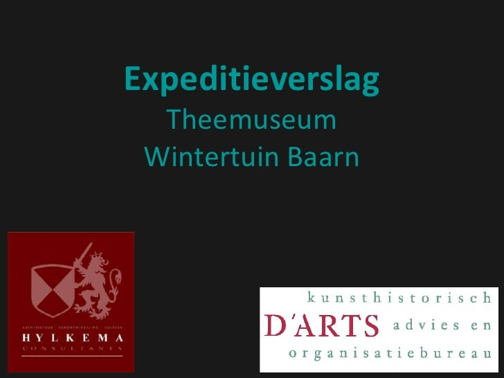 Expeditieverslag   Theemuseum  Wintertuin Baarn