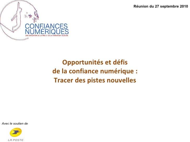 Opportunités et défis de la confiance numérique : Tracer des pistes nouvelles Avec le soutien de Réunion du 27 septembre 2...