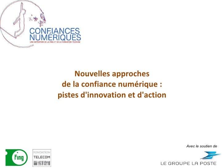 Nouvelles approches de la confiance numérique : pistes d'innovation et d'action Avec le soutien de