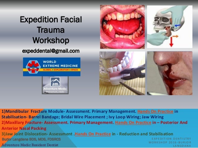 EXPEDITION TRAUMA WORKSHOP on jaw surgery procedures, jaw suspension, jaw socket, jaw wired shut, jaw splint, jaw clutch, jaw diagram, jaw parts,