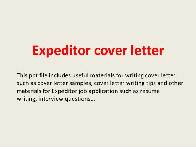 Expeditor Cover Letter This Ppt File Includes Useful Materials For Writing  Cover Letter Such As Cover ...