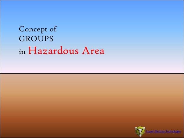 Concept ofGROUPSin Hazardous AreaEx-pert Electrical Technologies