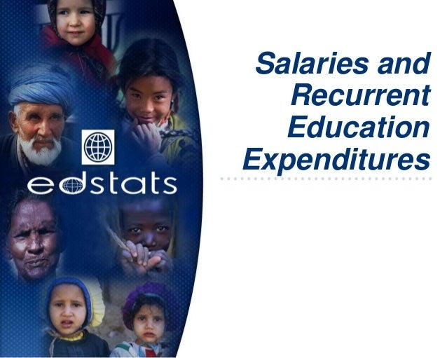 Salaries andRecurrentEducationExpenditures
