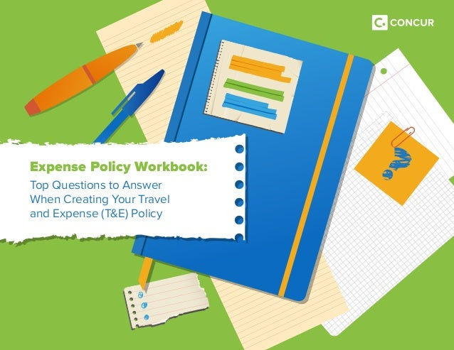 Expense Policy Workbook: Top Questions to Answer When Creating Your Travel and Expense (T&E) Policy