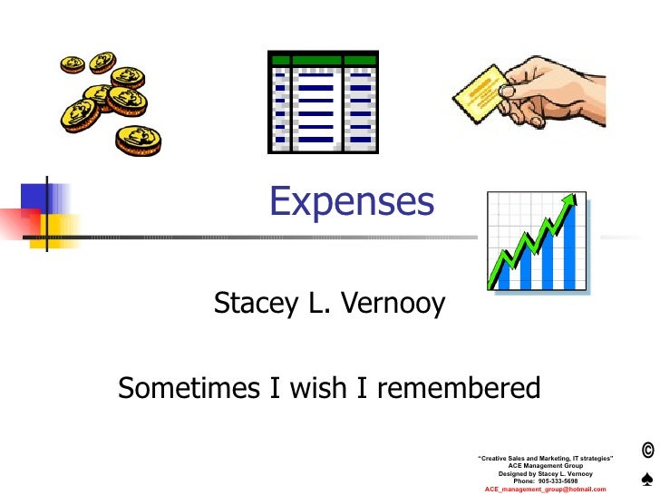 Expenses Stacey L. Vernooy Sometimes I wish I remembered