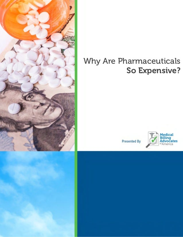 EXPENSIVE PHARMACEUTICALS MBAA © 2014 Page 1 Why Are Pharmaceuticals So Expensive?