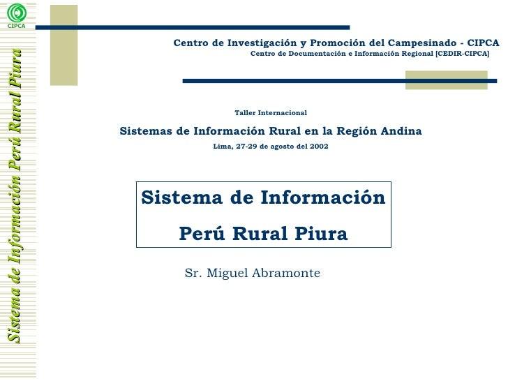 Centro de Documentación e Información Regional [CEDIR-CIPCA] Sistema de Información Perú Rural Piura Centro de Investigaci...