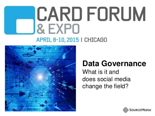 Data Governance What is it and does social media change the field?
