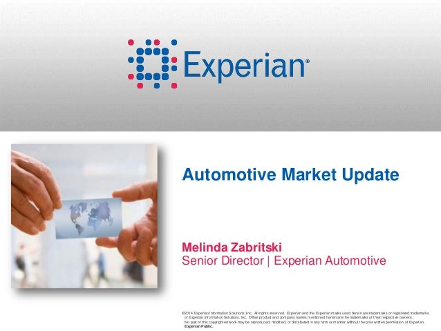 ©2014 Experian Information Solutions, Inc. All rights reserved. Experian and the Experian marks used herein are trademarks...