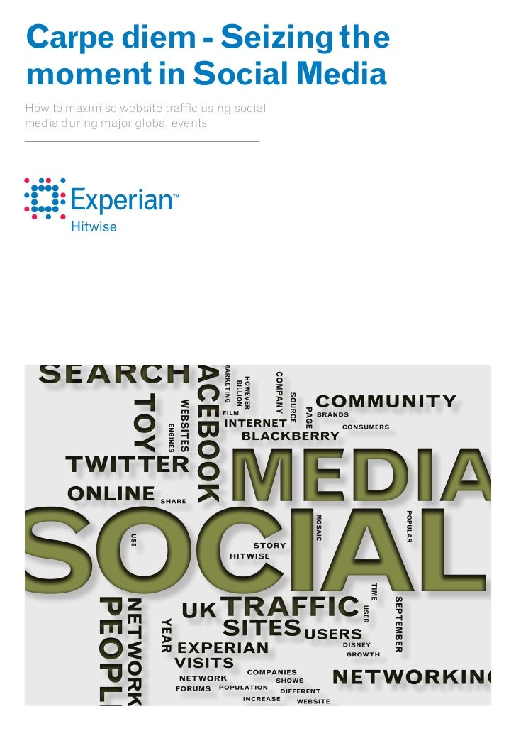 Carpe diem - Seizing themoment in Social MediaHow to maximise website traf c using socialmedia during major global events