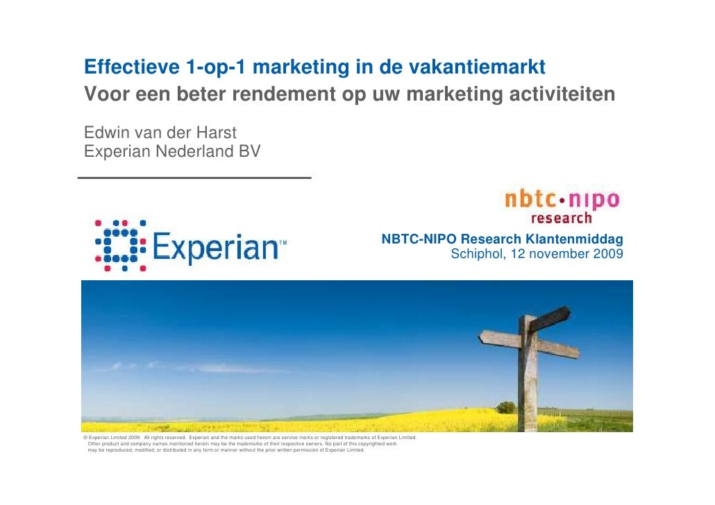 Effectieve 1-op-1 marketing in de vakantiemarkt Voor een beter rendement op uw marketing activiteiten Edwin van der Harst ...