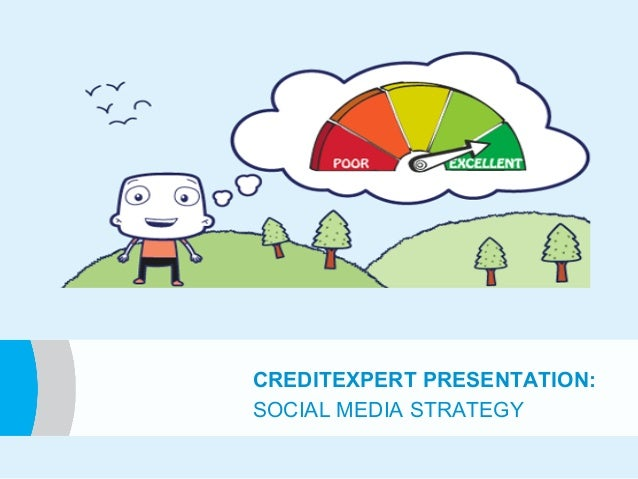 CREDITEXPERT PRESENTATION: e SOCIAL MEDIA STRATEGY