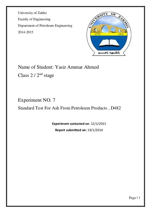 Page | 1 University of Zakho Faculty of Engineering Department of Petroleum Engineering 2014-2015 Name of Student: Yasir A...