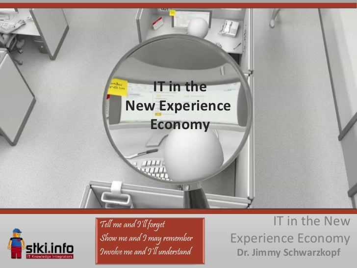 IT in theNew Experience   Economy                    IT in the New             Experience Economy                 Dr. Jimm...