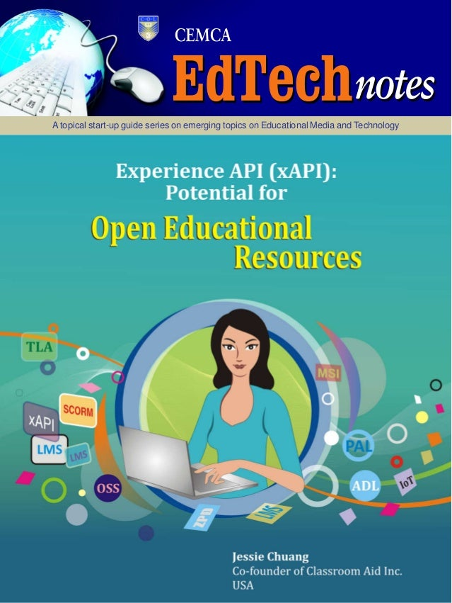 1Experience API: Potential for Open Educational Resources Atopical start-up guide series on emerging topics on Educational...