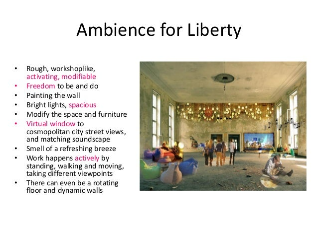 Ambience for Liberty • Rough, workshoplike, activating, modifiable • Freedom to be and do • Painting the wall • Bright lig...