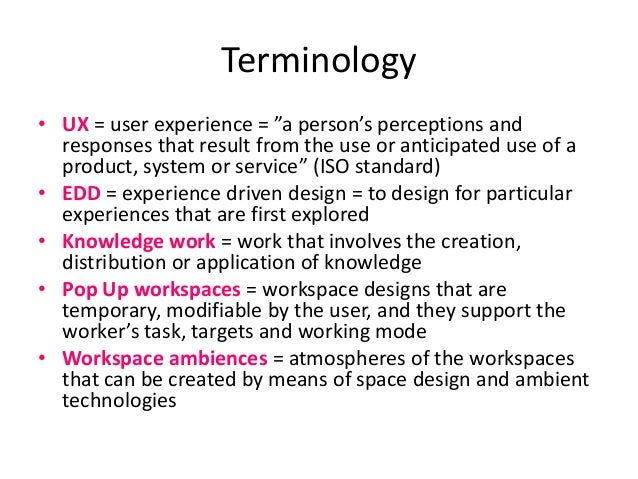 """Terminology • UX = user experience = """"a person's perceptions and responses that result from the use or anticipated use of ..."""