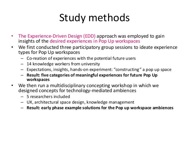 Study methods • The Experience-Driven Design (EDD) approach was employed to gain insights of the desired experiences in Po...
