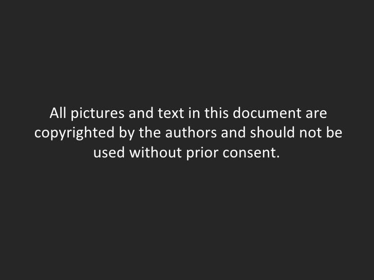 All pictures and text in this document are copyrighted by the authors and should not be used without prior consent.