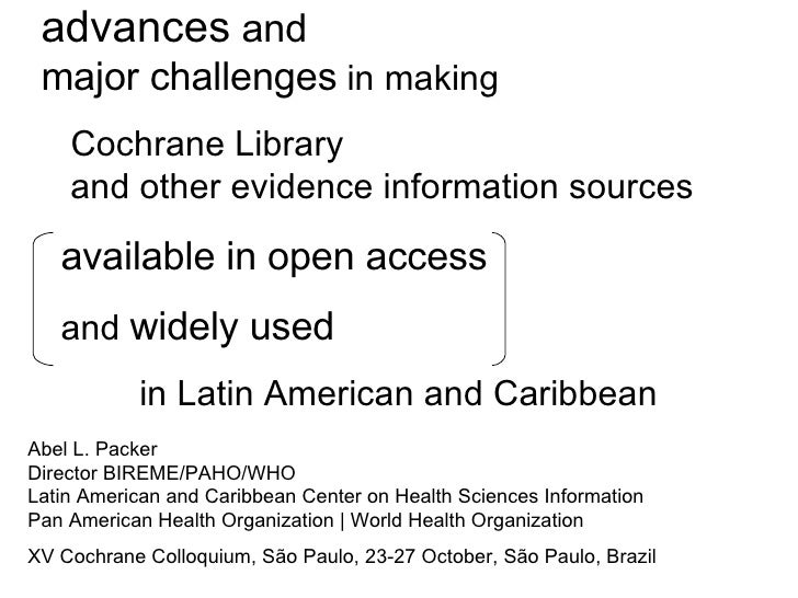advances  and major challenges  in making  Cochrane Library    and other evidence information sources  available in open a...