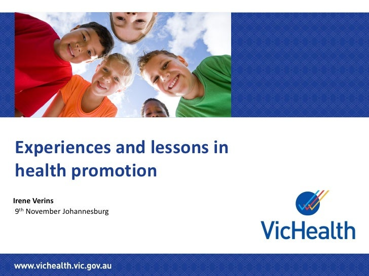 Experiences and lessons inhealth promotionIrene Verins 9th November Johannesburg